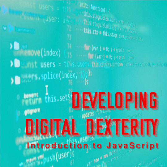 Poster for Developing Digital Dexterity: Introduction to JavaScript