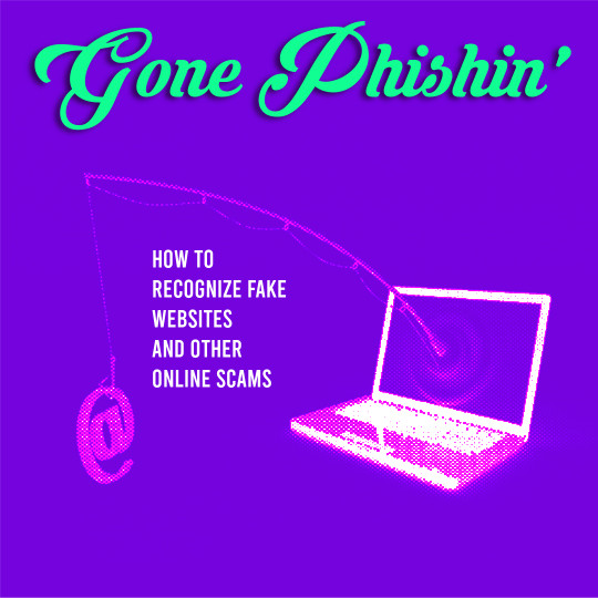 Poster for Gone Phishing: How to Recognize Fake Websites and Other Online Scams