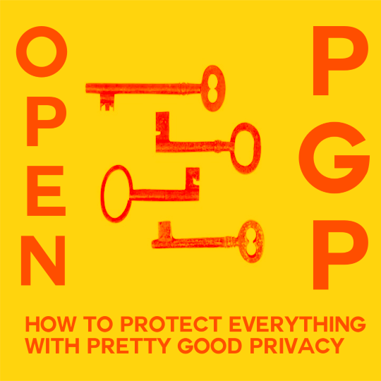 Poster for OpenPGP: How to Protect Everything with Pretty Good Privacy