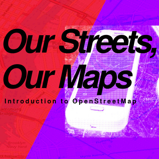 Poster for Our Streets, Our Maps: Introduction to OpenStreetMap