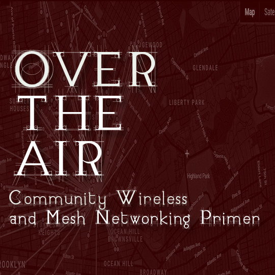 Poster for Over The Air: Community Wireless and Mesh Networking Primer